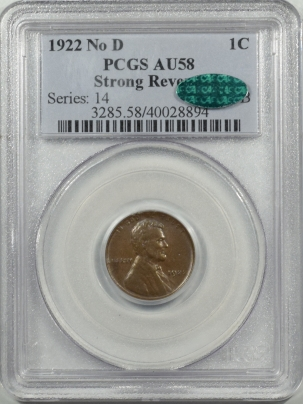 CAC Approved Coins 1922 NO D LINCOLN CENT – STRONG REVERSE – PCGS AU-58 PERFECT & WHOLESOME! CAC!