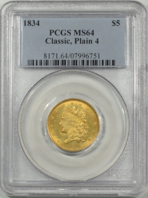 $5 1834 $5 CLASSIC HEAD GOLD PLAIN 4 PCGS MS-64, FRESH, ORIGINAL & EXTREMELY TOUGH!