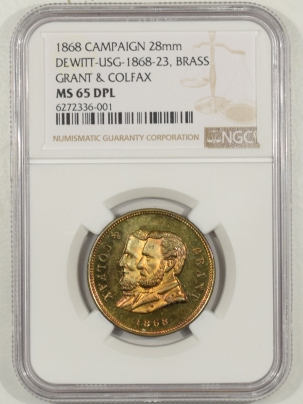 Coin World/Numismatic News Featured Coins 1868 GRANT & COLFAX 28 MM CAMPAIGN MEDAL DEWITT-USG-1868-23 NGC MS-65 DPL, BRASS