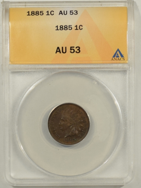 New Certified Coins 1885 INDIAN CENT – ANACS AU-53