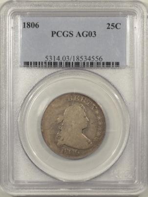 Draped Bust Quarters 1806 DRAPED BUST QUARTER PCGS AG-3, PLEASING ORIGINAL