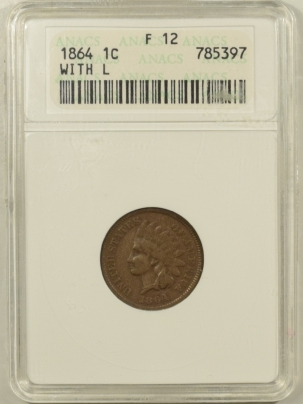 Indian 1864 INDIAN CENT WITH L – ANACS F-12